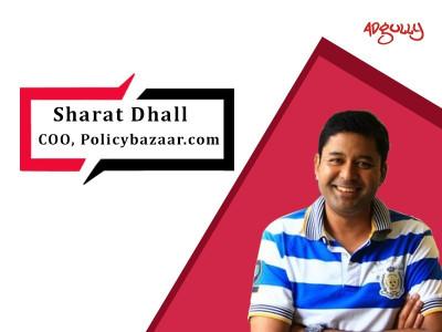 Sharad Dhall, COO,Policybazaar.com