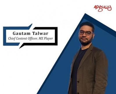 Gautam Talwar, Chief Content Officer, MX Player