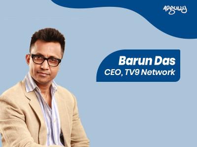 Barun Das, CEO, TV9 Network