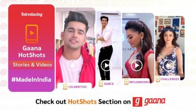Gaana Unveils #MadeInIndia Social Videos Platform 'HotShots' For Indians To Unleash Creativity