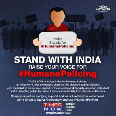 TIMES NOW 'India Stands for Humane Policing'