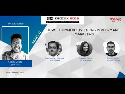 DMS 2019 | Panel 2 | How e commerce wave has fuelled performance marketing