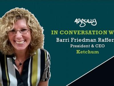 Barri Friedman Rafferty - President & CEO - Ketchum