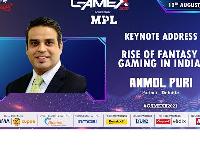 GAMEXX 2021 | Keynote Address | Rise of Fantasy Gaming in India | Anmol Puri, Partner, Deloitte